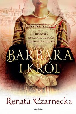 okładka Barbara i król, Ebook | Renata Czarnecka