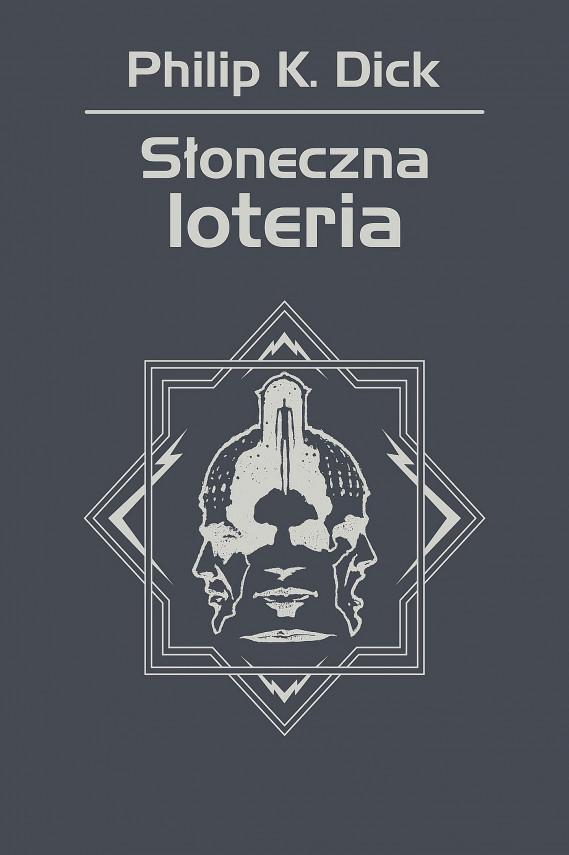 okładka Słoneczna loteriaebook | EPUB, MOBI | Philip K. Dick, Wojciech Siudmak, Jan Zieliński
