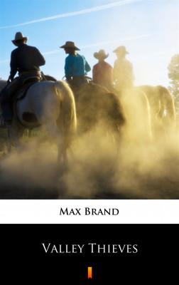 okładka Valley Thieves, Ebook | Max Brand