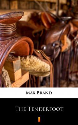 okładka The Tenderfoot, Ebook | Max Brand