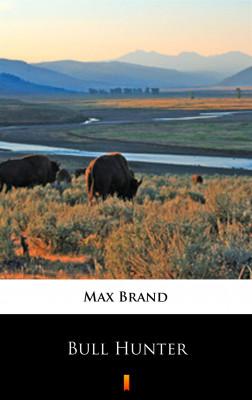 okładka Bull Hunter, Ebook | Max Brand