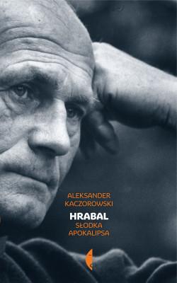 okładka Hrabal. Słodka apokalipsa, Ebook | Aleksander Kaczorowski