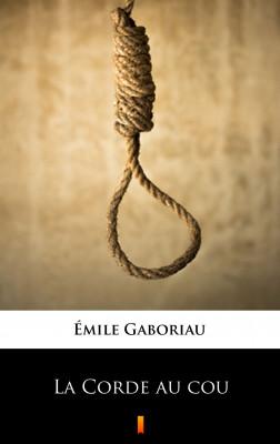 okładka La Corde au cou, Ebook | Émile Gaboriau