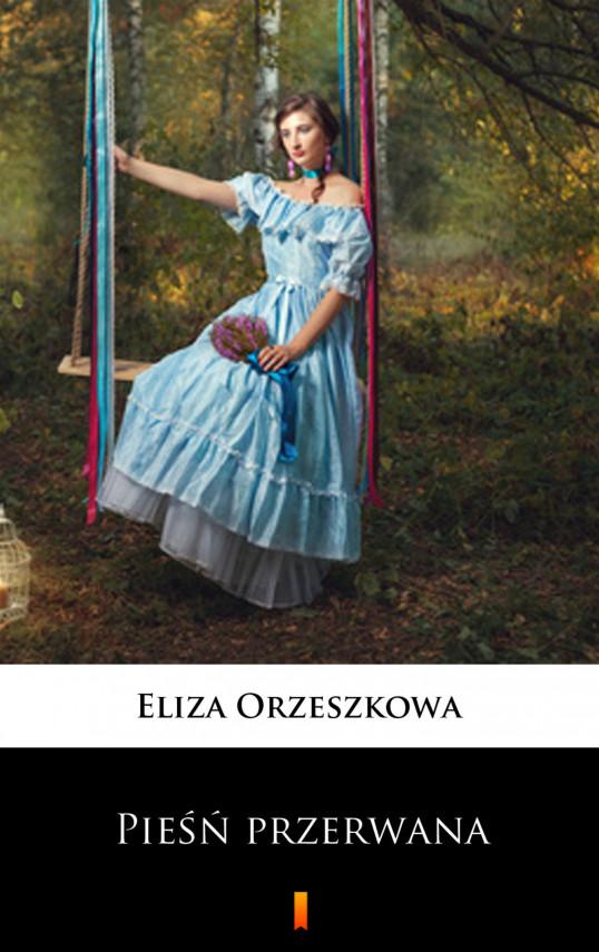 okładka Pieśń przerwanaebook | EPUB, MOBI | Eliza Orzeszkowa