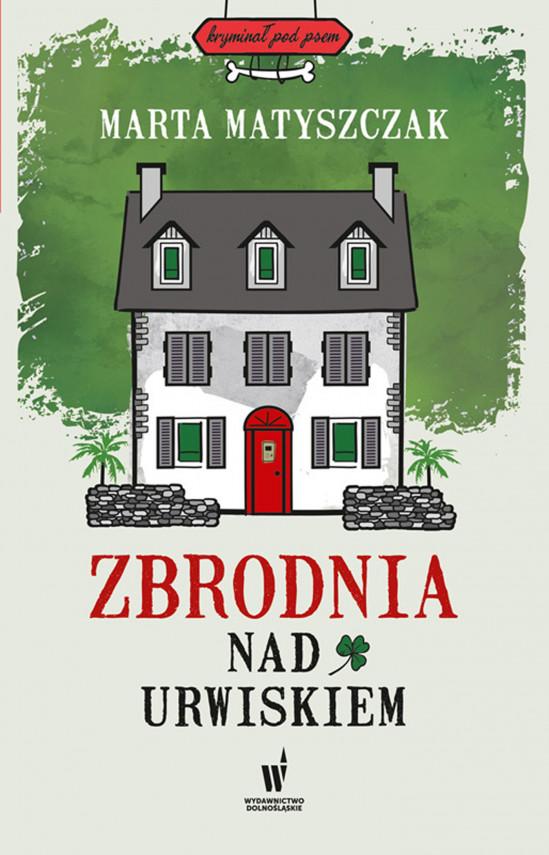 okładka Kryminał pod psem. Zbrodnia nad urwiskiemebook | EPUB, MOBI | Ilona Gostyńska-Rymkiewicz, Marta Matyszczak