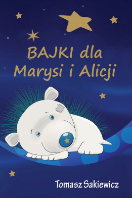 okładka Bajki dla Marysi i Alicji, Ebook | Sakiewicz Tomasz