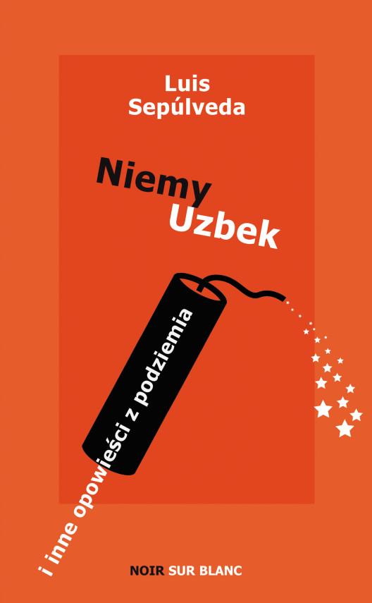 okładka Niemy Uzbek. i inne opowieści z podziemiaebook | EPUB, MOBI | Luis Sepúlveda, Joanna Branicka
