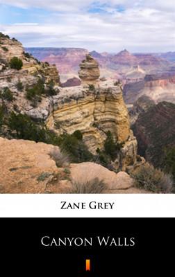okładka Canyon Walls, Ebook | Zane Grey
