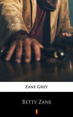 okładka Betty Zane, Ebook | Zane Grey