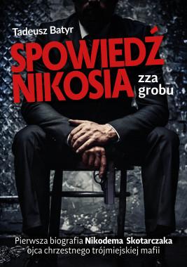 okładka Spowiedź Nikosia zza grobu, Ebook | Tadeusz Batyr