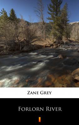 okładka Forlorn River, Ebook | Zane Grey
