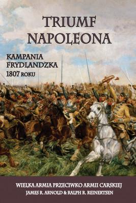 okładka Triumf Napoleona., Ebook | James R. Arnold, Ralph R. Reinertsen