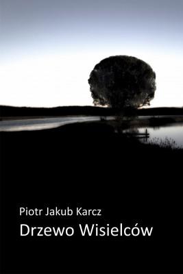 okładka Drzewo wisielców, Ebook | Piotr Jakub Karcz