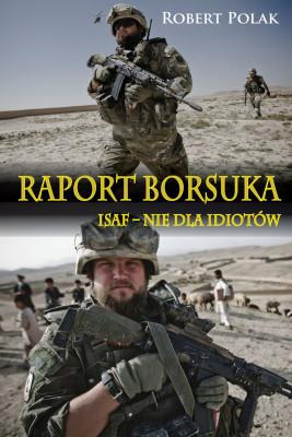 okładka Raport Borsuka. ISAF nie dla Idiotów, Ebook | Polak Robert