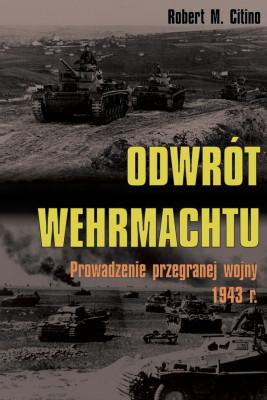 okładka Odwrót Wehrmachtu. Prowadzenie przegranej wojny 1943 r., Ebook | Robert M. Citino