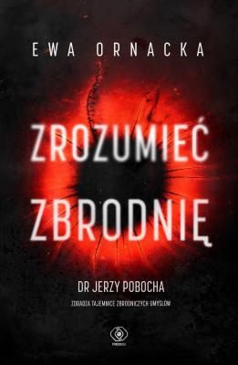 okładka Zrozumieć zbrodnię, Ebook | Ewa Ornacka