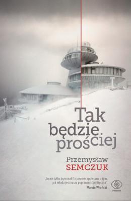 okładka Tak będzie prościej, Ebook | Przemysław Semczuk