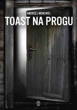 okładka Toast na progu, Ebook | Andrzej Mencwel