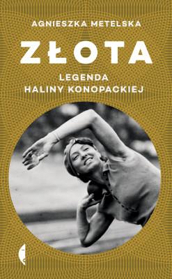 okładka Złota. Legenda Haliny Konopackiej, Ebook   Agnieszka Metelska