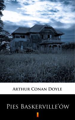 okładka Pies Baskerville'ów. Dziwne przygody Sherlocka Holmesa, Ebook | Arthur Conan Doyle