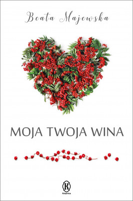 okładka Moja twoja wina, Ebook | Beata Majewska