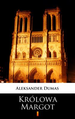okładka Królowa Margot, Ebook | Aleksander  Dumas