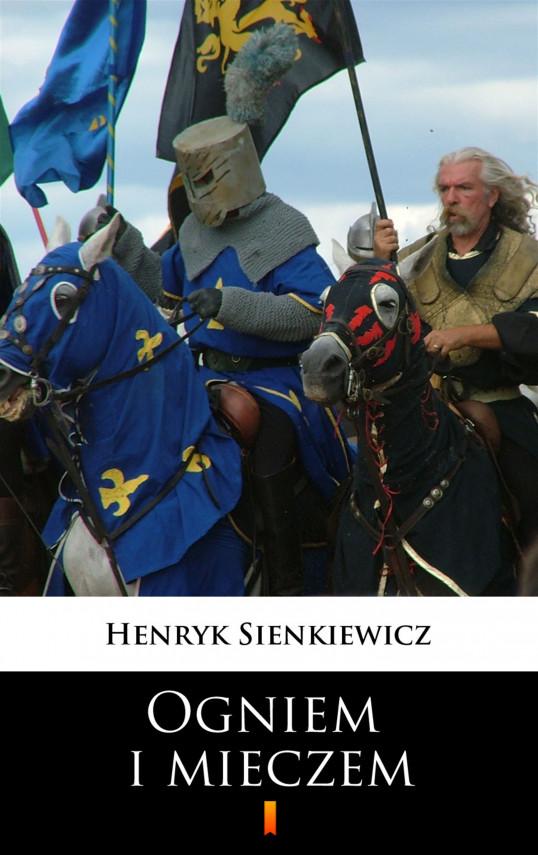 okładka Ogniem i mieczemebook | EPUB, MOBI | Henryk Sienkiewicz