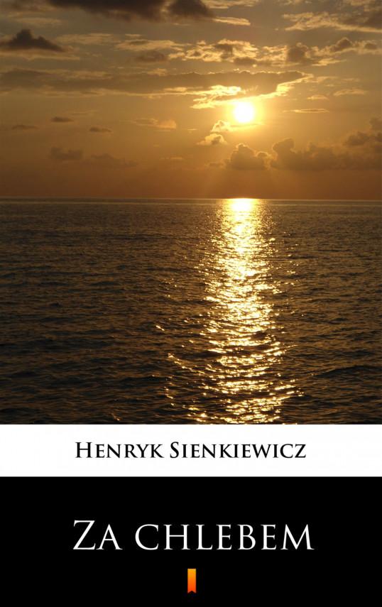 okładka Za chlebemebook | EPUB, MOBI | Henryk Sienkiewicz