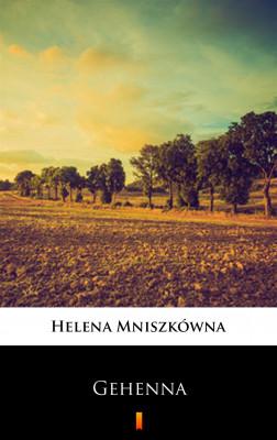 okładka Gehenna, Ebook | Helena Mniszkówna
