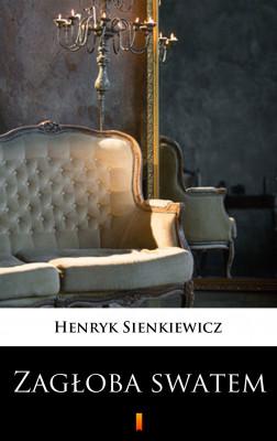 okładka Zagłoba swatem. Komedia w jednym akcie, Ebook | Henryk Sienkiewicz