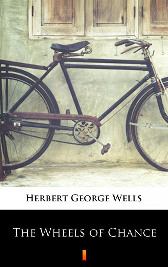 okładka The Wheels of Chanceebook | EPUB, MOBI | Herbert George Wells