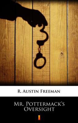 okładka Mr. Pottermack's Oversight, Ebook | R. Austin Freeman