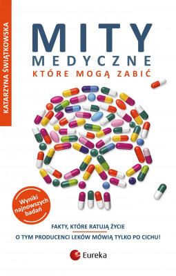 okładka Mity medyczne, które mogą zabić. Fakty, które ratują życie, Ebook | Katarzyna Świątkowska