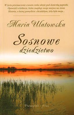 okładka Sosnowe dziedzictwo, Ebook | Maria Ulatowska