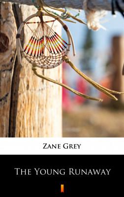 okładka The Young Runaway, Ebook   Zane Grey
