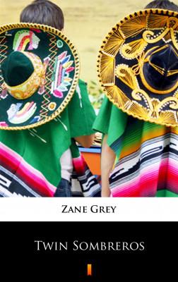 okładka Twin Sombreros, Ebook   Zane Grey