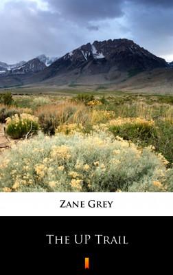 okładka The UP Trail, Ebook   Zane Grey