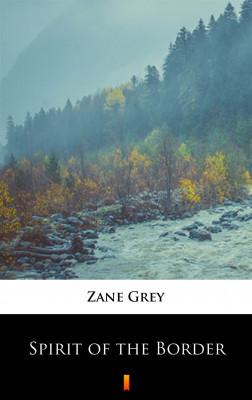 okładka Spirit of the Border, Ebook   Zane Grey