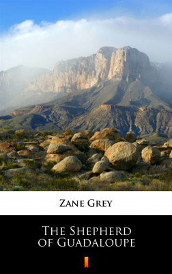 okładka The Shepherd of Guadaloupe, Ebook   Zane Grey