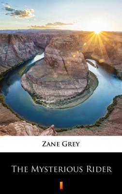 okładka The Mysterious Rider, Ebook   Zane Grey
