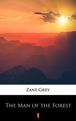 okładka The Man of the Forest, Ebook   Zane Grey