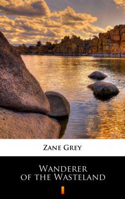 okładka Wanderer of the Wasteland, Ebook   Zane Grey
