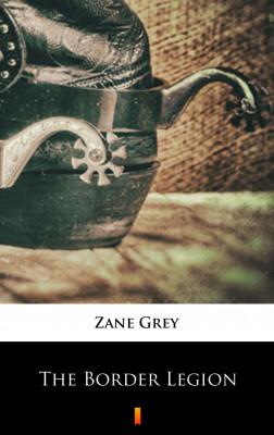 okładka The Border Legion, Ebook | Zane Grey