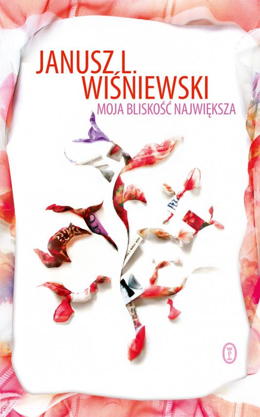 okładka Moja bliskość największaebook | EPUB, MOBI | Janusz Wiśniewski