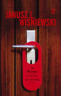 okładka Sceny z życia za ścianą, Ebook | Janusz Wiśniewski