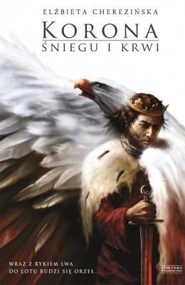 okładka Odrodzone Królestwo (I). Korona śniegu i krwi, Ebook | Elżbieta Cherezińska