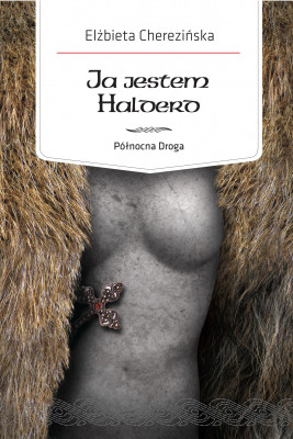 okładka Północna Droga. (#2). Ja jestem Halderd, Ebook | Elżbieta Cherezińska