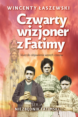 okładka Czwarty wizjoner z fatimy. Klucz o objawienia wszech czasów, Ebook | Wincenty Łaszewski