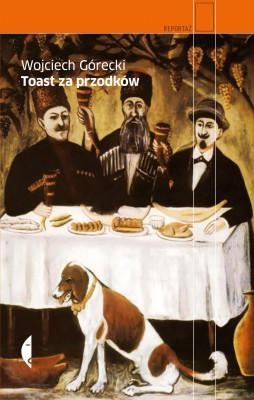 okładka Toast za przodków, Ebook | Wojciech Górecki