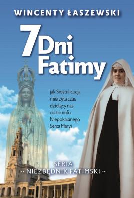 okładka 7 dni Fatimy. Jak Siostra Łucja mierzyła czas dzielący nas od triumfu Niepokalanego Serca Maryi, Ebook | Wincenty Łaszewski
